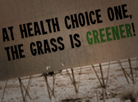 Health Choice One: The Grass is Greener Campaign.
